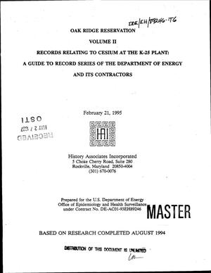 Primary view of object titled 'Oak Ridge Reservation Volume 2. Records relating to cesium at the K-25 Plant: A guide to record series of the Department of Energy and its contractors'.