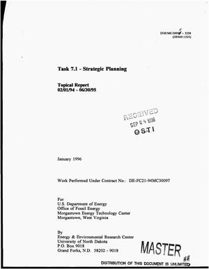 Primary view of object titled '[Energy and environmental research emphasizing low-rank coal]: Task 7.1, Strategic planning. Topical report, February 1, 1994--June 30, 1995'.