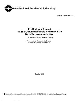 Primary view of object titled 'Preliminary report on the utilization of the Fermilab site for a future accelerator'.