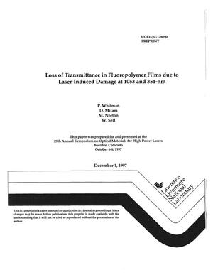Primary view of object titled 'Loss of transmittance in fluoropolymer films due to laser-induced damage at 1053 and 351-nm'.