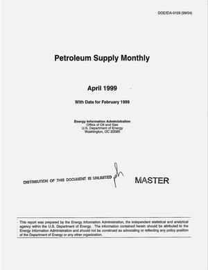 Primary view of object titled 'Petroleum supply monthly, April 1999, with data for February 1999'.