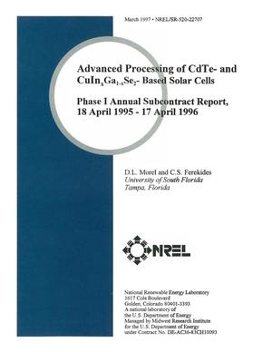 Primary view of object titled 'Advanced processing of CdTe- and CuIn{sub x}Ga{sub 1{minus}x}Se{sub 2}-based solar cells. Phase 1 annual subcontract report, 18 April 1995--17 April 1996'.