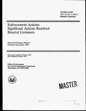 Primary view of object titled 'Enforcement actions: Significant actions resolved reactor licensees. Quarterly progress report, October--December 1994, Volume 13, No. 4, Part 1'.