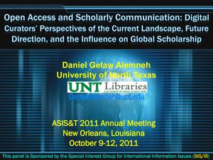 Primary view of object titled 'Open Access and Scholarly Communication: Digital Curators' Perspectives of the Current Landscape, Future Direction, and the Influence on Global Scholarship'.