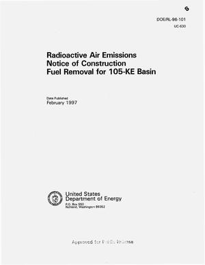 Primary view of object titled 'Radioactive air emissions notice of construction fuel removal for 105-KE basin'.