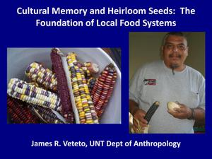 Primary view of object titled 'Cultural Memory and Heirloom Seeds: The Foundation of Local Food Systems'.