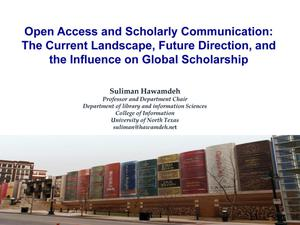 Open Access and Scholarly Communication: The Current Landscape, Future Direction, and the Influence on Global Scholarship