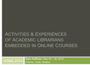 Primary view of object titled 'Activities and Experiences of Academic Librarians Embedded in Online Courses'.