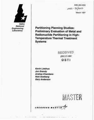 Primary view of object titled 'Partitioning planning studies: Preliminary evaluation of metal and radionuclide partitioning the high-temperature thermal treatment systems'.