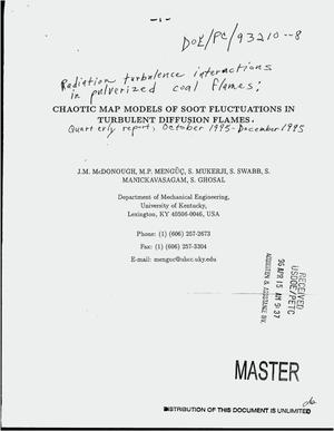 Primary view of object titled 'Radiation turbulence interactions in pulverized coal flames: Chaotic map models of soot fluctuations in turbulent diffusion flames. Quarterly report, October 1995--December 1995'.