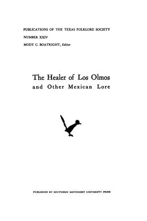 Primary view of object titled 'The Healer of Los Olmos and Other Mexican Lore'.
