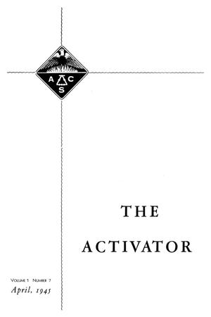 Primary view of object titled 'The Activator, Volume 1, Number 7, April 1945'.