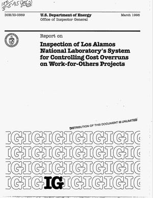 Primary view of object titled 'Report on inspection of Los Alamos National Laboratory`s system for controlling cost overruns on work-for-others projects'.