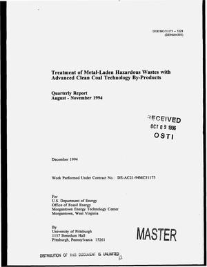 Primary view of object titled 'Treatment of metal-laden hazardous wastes with advanced clean coal technology by-products. Quartery report, August 1994--November 1994'.