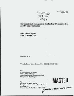 Primary view of object titled 'Environmental management technology demonstration and commercialization. Semi-annual progress report, April 1, 1995--October 31, 1995'.