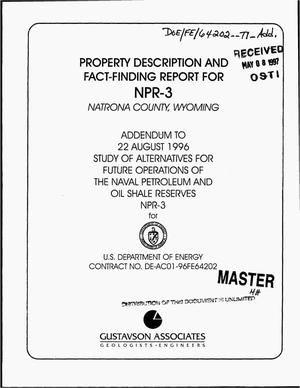 Primary view of object titled 'Property description and fact-finding report for NPR-3 Natrona County, Wyoming. Addendum to 22 August 1996 study of alternatives for future operations of the naval petroleum and oil shale reserves NPR-3'.
