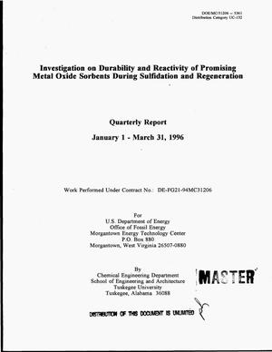 Primary view of object titled 'Investigation on durability and reactivity of promising metal oxide sorbents during sulfidation and regeneration. Quarterly report, January 1 - March 31, 1996'.