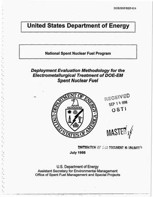 Primary view of object titled 'Deployment evaluation methodology for the electrometallurgical treatment of DOE-EM spent nuclear fuel'.