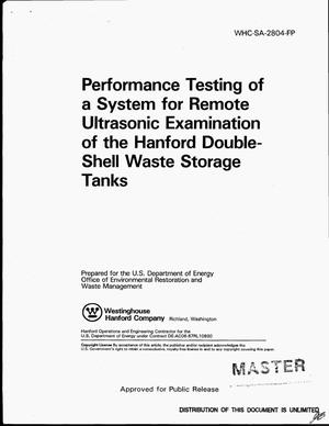 Primary view of object titled 'Performance testing of a system for remote ultrasonic examination of the Hanford double-shell waste storage tanks'.