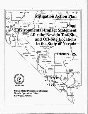 Primary view of object titled 'Final environmental impact statement for the Nevada Test Site and off-site locations in the state of Nevada: Mitigation action plan'.