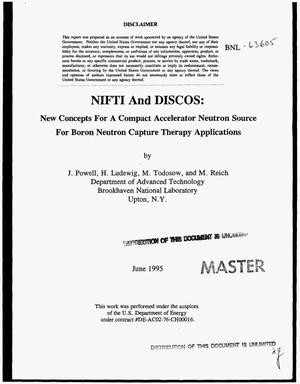 Primary view of object titled 'NIFTI and DISCOS: New concepts for a compact accelerator neutron source for boron neutron capture therapy applications'.