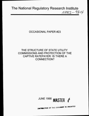 Primary view of object titled 'The structure of state utility commissions and protection of the captive ratepayer: Is there a connection? Occasional paper {number_sign}23'.