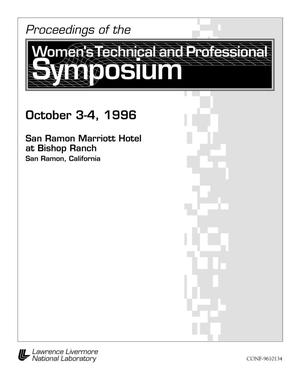 Primary view of object titled 'Proceedings of the Women`s Technical and Professional Symposium, San Ramon, CA, October 3-4, 1996'.