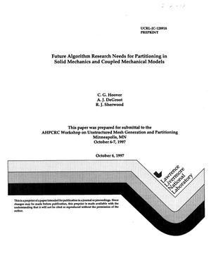 Primary view of object titled 'Future algorithm research needs for partitioning in solid mechanics and coupled mechanical models'.