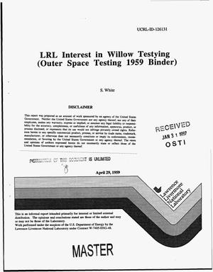 Primary view of object titled 'LRL Interest in willow testing (outer space testing 1959 binder)'.