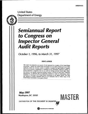 Primary view of object titled 'Semiannual report to Congress on Inspector General audit reports, October 1, 1996--March 31, 1997'.