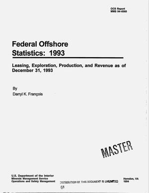 Primary view of object titled 'Federal Offshore Statistics, 1993. Leasing, exploration, production, and revenue as of December 31, 1993'.