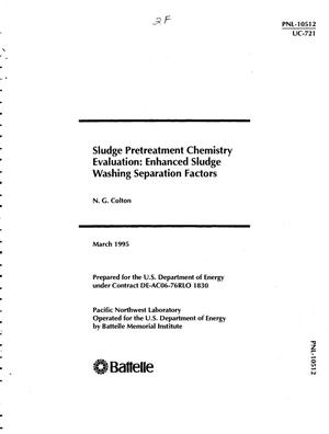Primary view of object titled 'Sludge pretreatment chemistry evaluation: Enhanced sludge washing separation factors'.