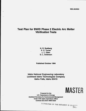 Primary view of object titled 'Test plan for BWID Phase 2 electric arc melter vitrification tests'.