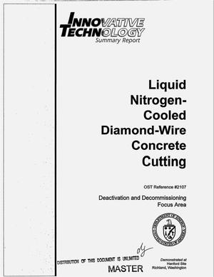Primary view of object titled 'Liquid nitrogen-cooled diamond-wire concrete cutting. Innovative technology summary report'.
