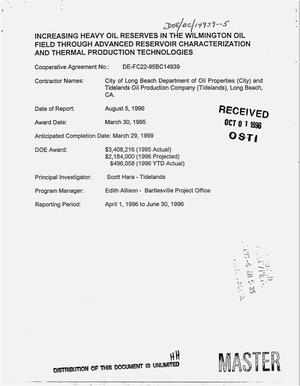 Primary view of object titled 'Increasing heavy oil reserves in the Wilmington Oil field through advanced reservoir characterization and thermal production technologies. Quarterly report, April 1, 1996--June 30, 1996'.
