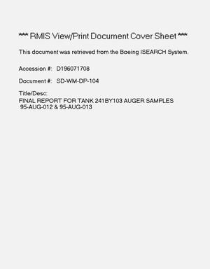 Primary view of object titled 'Final report for tank 241-BY-103, auger samples 95-AUG-012 and 95-AUG-013. Revision 1'.