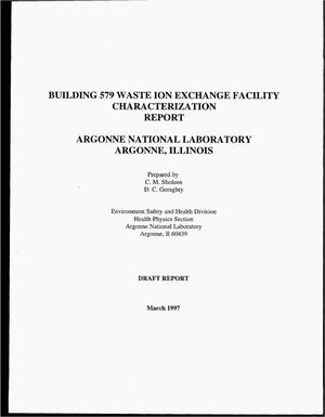 Primary view of object titled 'Building 579 waste ion exchange facility characterization report'.