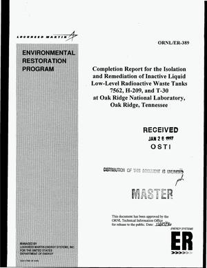 Primary view of object titled 'Completion report for the isolation and remediation of inactive liquid low-level radioactive waste tanks 7562, H-209, and T-30 at Oak Ridge National Laboratory, Oak Ridge, Tennessee'.