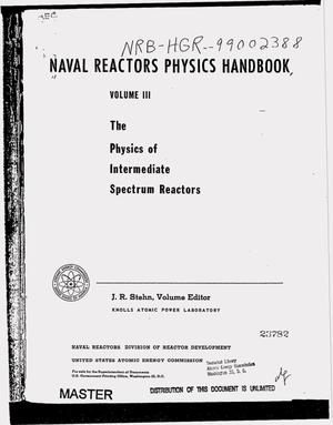 Primary view of object titled 'Naval reactors physics handbook. Volume 3: The physics of intermediate spectrum reactors'.