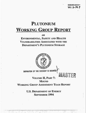 Primary view of object titled 'Plutonium working group report on environmental, safety and health vulnerabilities associated with the Department`s plutonium storage. Volume II, part 7: Mound working group assessment team report'.