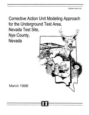 Primary view of object titled 'Corrective action unit modeling approach for the underground test area, Nevada Test Site, Nye County, Nevada'.