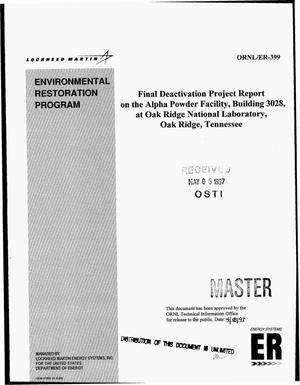 Primary view of object titled 'Final Deactivation Project report on the Alpha Powder Facility, Building 3028, at Oak Ridge National Laboratory, Oak Ridge, Tennessee'.