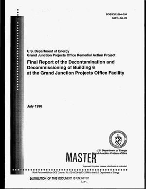 Primary view of object titled 'Final report of the decontamination and decommissioning of Building 6 at the Grand Junction Projects Office Facility'.