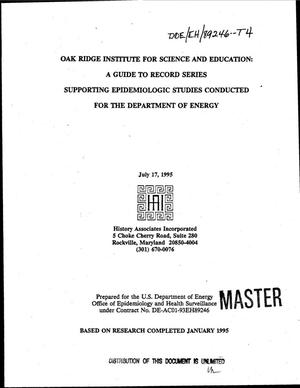 Primary view of object titled 'Oak Ridge Institute for Science and Education: A guide to record series supporting epidemiologic studies conducted for the Department of Energy'.