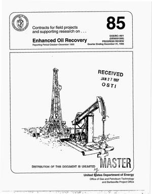 Primary view of object titled 'Contracts for field projects and supporting research on enhanced oil recovery. Quarterly progress review No. 85, October 1, 1995--December 31, 1995'.