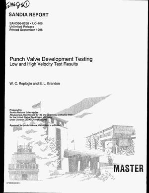 Primary view of object titled 'Punch valve development testing: Low and high velocity test results'.