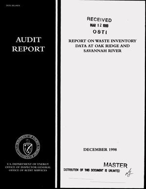 Primary view of object titled 'Inspector General audit report on waste inventory data at Oak Ridge and Savannah River'.