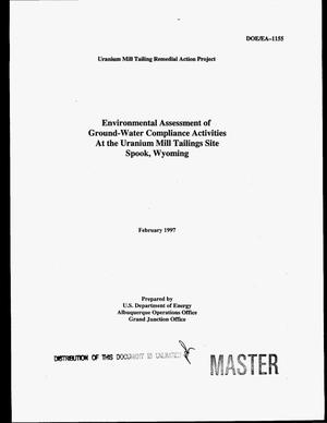 Primary view of object titled 'Environmental assessment of ground-water compliance activities at the Uranium Mill Tailings Site, Spook, Wyoming'.