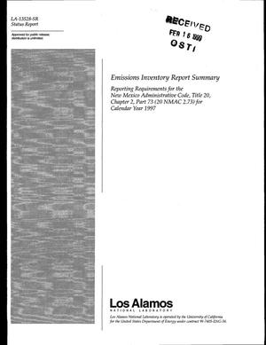 Primary view of object titled 'Emissions Inventory Report Summary: Reporting Requirements for the New Mexico Administrative code, Title 20, Chapter 2, Part 73 (20 NMAC 2.73) for Calendar Year 1997'.