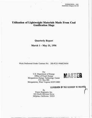 Primary view of object titled 'Utilization of lightweight materials made from coal gasification slags. Quarterly report, March 1--May 31, 1996'.